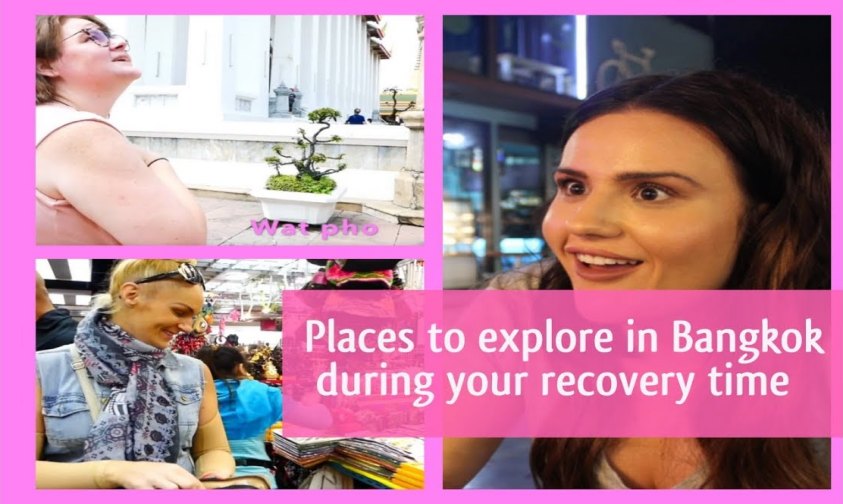 Places to visit while recovering after plastic surgery in Bangkok!
